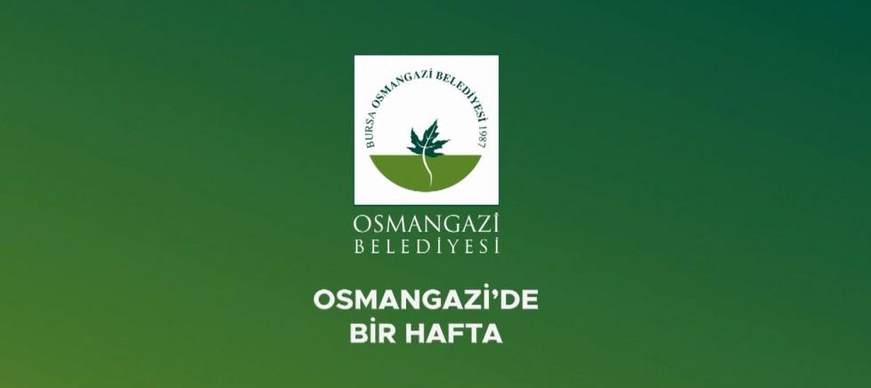 Osmangazi'de Bir Hafta!